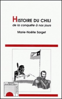Histoire du Chili - De la conquête à nos jours-Marie-Nöelle Sarget