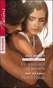 Un week-end au paradis - Père à l'essai-Jules Bennett , Meg Maxwell