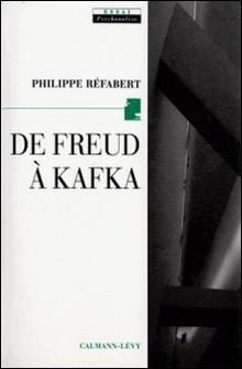 De Freud à Kafka-Philippe Refabert