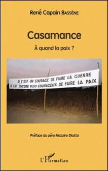 Casamance - A quand la paix ?-René Capain Bassène