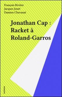 Jonathan Cap Tome 8 - Racket à Roland-Garros-Damien Chavanat