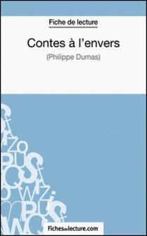 Contes à l'envers de Philippe Dumas (Fiche de lecture) - Analyse complète de l'oeuvre-Sandrine Cabron , fichesdelecture.com