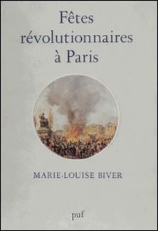 Fêtes révolutionnaires à Paris-Marie-Louise Biver
