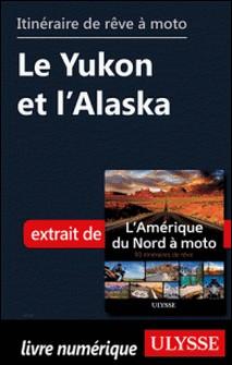 Itinéraire de rêve à moto - Le Yukon et l'Alaska-Collectif