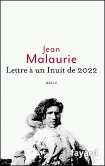 Lettre à un Inuit de 2022-Jean Malaurie