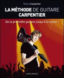 La Méthode de Guitare Carpentier - De la première guitare jusqu'à la scène-Thierry Carpentier