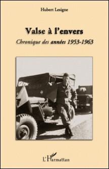 Valse à l'envers - Chronique des années 1953-1963-Hubert Lesigne