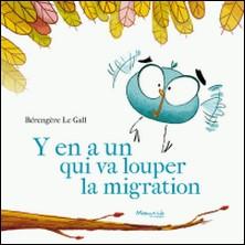 Y en a un qui va louper la migration !-Bérengère Le Gall