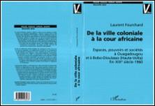 De la ville coloniale à la cour africaine-Laurent Fourchard