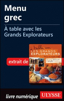 A table avec les grands explorateurs - Menu grec-Andrée Lapointe