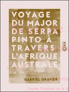Voyage du major de Serpa Pinto à travers l'Afrique australe-Gabriel Gravier