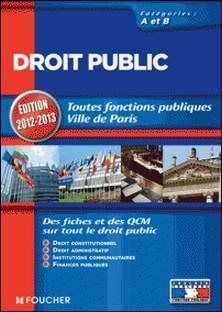 Droit public Catégories A et B. Edition 2012-2013-Elisabeth Chaperon , Gérard Terrien