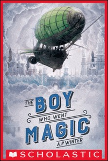 The Boy Who Went Magic-A. P. Winter