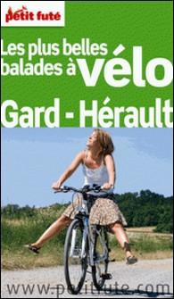 Petit Futé Les plus belles balades à vélo Gard-Hérault-Dominique Auzias , Jean-Paul Labourdette