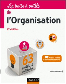 La Boîte à outils de l'Organisation - 2e éd. - 63 outils & méthodes - Avec 5 vidéos d'approfondissement-Benoît Pommeret