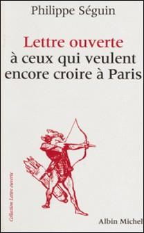 Lettre ouverte à ceux qui veulent encore croire à Paris-Philippe Séguin