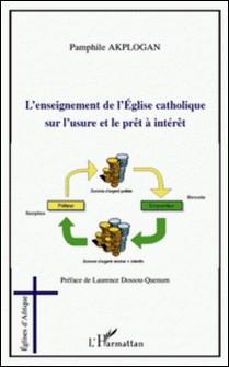 L'enseignement de l'Eglise catholique sur l'usure et le prêt a intérêt-Pamphile Akplogan