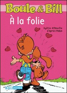 Boule & Bill Tome 228-Sylvie Allouche , Jean Roba