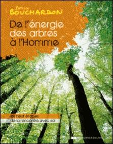 De l'énergie des arbres à l'homme-Patrice Bouchardon