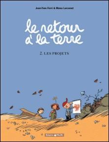 Le retour à la terre Tome 2-Jean-Yves Ferri , Manu Larcenet