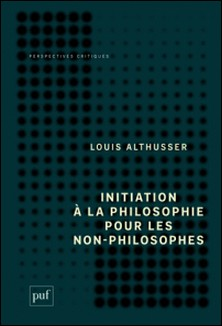 Initiation à la philosophie pour les non-philosophes-Louis Althusser