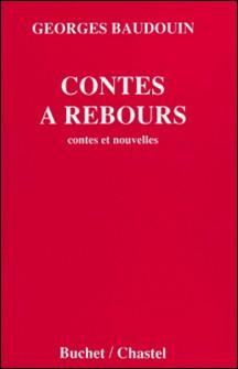 Contes à rebours - Contes et nouvelles-Georges Baudouin