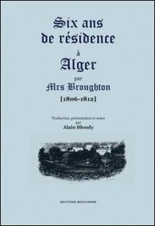 Six ans de résidence à Alger (1806-1812)-Elizabeth Broughton