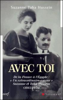 Avec toi. De la France à l'Égypte : « Un extraordinaire amour » - Suzanne et Taha Hussein (1615-1673)-Suzanne Taha Hussein