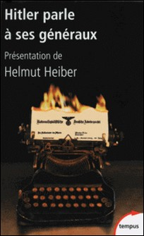Hitler parle à ses généraux-Adolf Hitler , Helmut Heiber