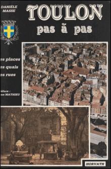 Toulon pas à pas-Danièle Masse