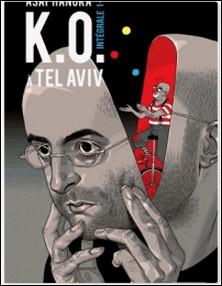 K.O. à Tel Aviv Intégrale Tomes 1 et-Asaf Hanuka