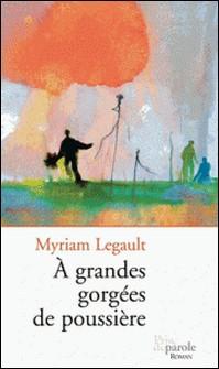 À grandes gorgées de poussière-Myriam Legault