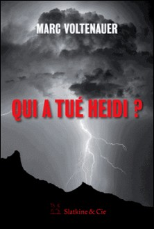 Qui a tué Heidi ?-Marc Voltenauer
