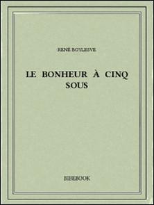 Le Bonheur à cinq sous-René Boylesve