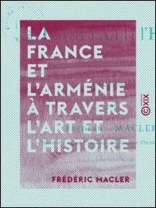 La France et l'Arménie à travers l'art et l'histoire - Esquisse-Frederic Macler