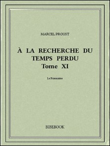 À la recherche du temps perdu XI-Marcel Proust