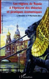 Les régions de Russie à l'épreuve des théories et pratiques économiques-Liliane Bensahel , Pascal Marchand