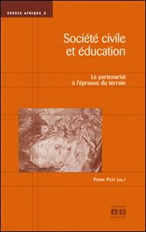 Société civile et éducation - Le partenariat à l'épreuve du terrain-Pierre Petit