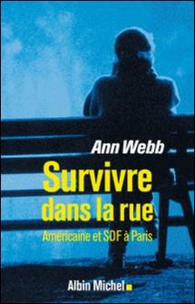 Survivre dans la rue - Américaine et SDF à Paris-Ann Webb , Ann Webb
