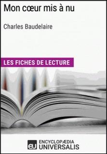 Mon cour mis à nu de Charles Baudelaire - Les Fiches de lecture d'Universalis-Encyclopaedia Universalis