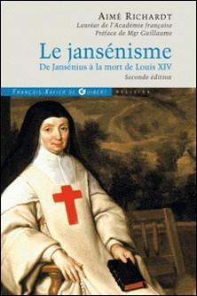 Le jansénisme - De Jansénius à la mort de Louis XIV-auteur