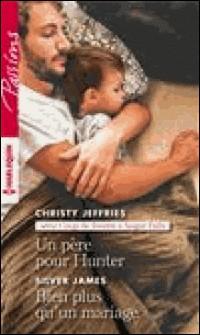 Un père pour Hunter - Bien plus qu'un mariage-Christy Jeffries , Silver James