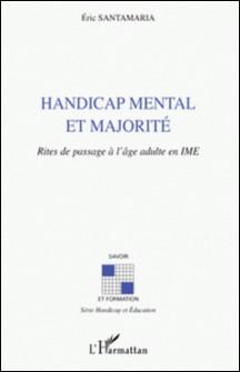 Handicap mental et majorité - Rites de passage à l'âge adulte en IME-Eric Santamaria