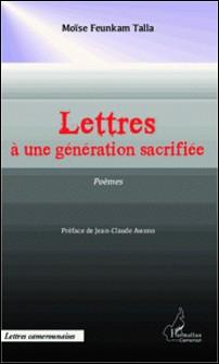Lettres à une génération sacrifiée - Poèmes-L'Harmattan