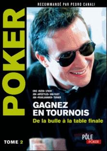 Poker - Gagnez en tournois : de la bulle à la table finale - Tome 2-Eric Lynch