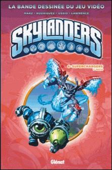 Skylanders - Tome 06 - Superchargers (1ère partie)-auteur