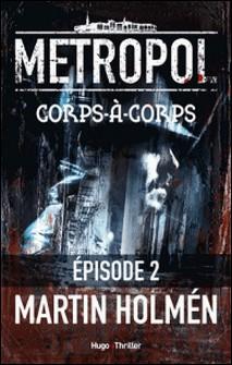 Corps à Corps Episode 2-Martin Holmen , Marina Heide