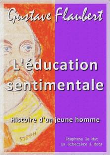 L'éducation sentimentale - Histoire d'un jeune homme-Gustave Flaubert