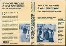 Syndicats africains, à vous maintenant ! - Pour une démocratie durable-Ousmane Oumarou Sidibé , Gérard Kester