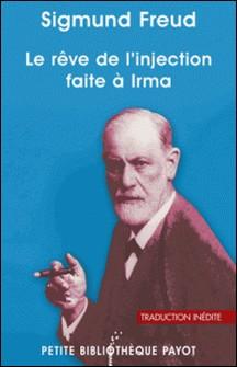 Le rêve de l'injection faite à Irma-Sigmund Freud , Sigmund Freud